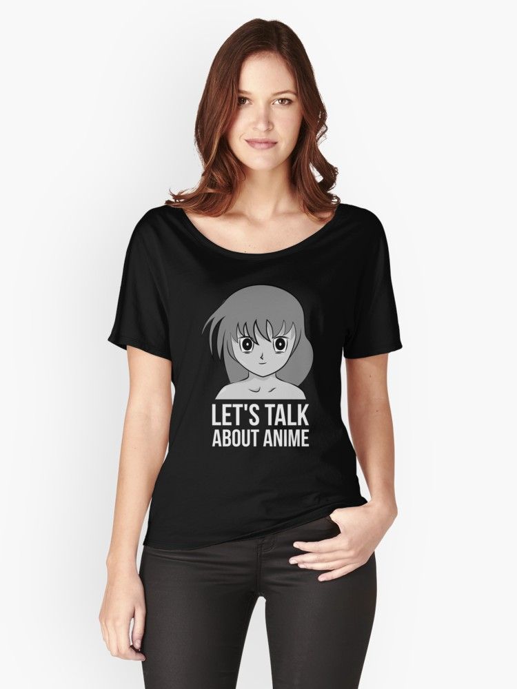 'Let's Talk About Anime' Women's Relaxed Fit T-Shirt by Dogvills
