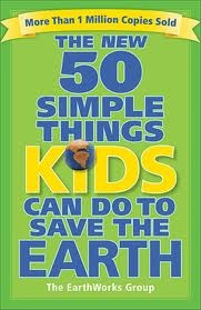 The New 50 Simple Things Kids Can Do to Save the Earth by Sophie Javna