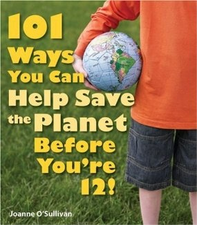 101 Ways You Can Help Save the Planet Before You're 12! by Joanne O'Sullivan: One of the best kids books for school kids