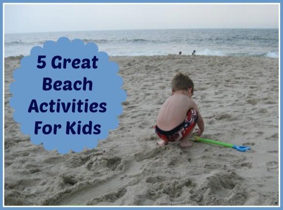Five Great Beach Activities for Kids