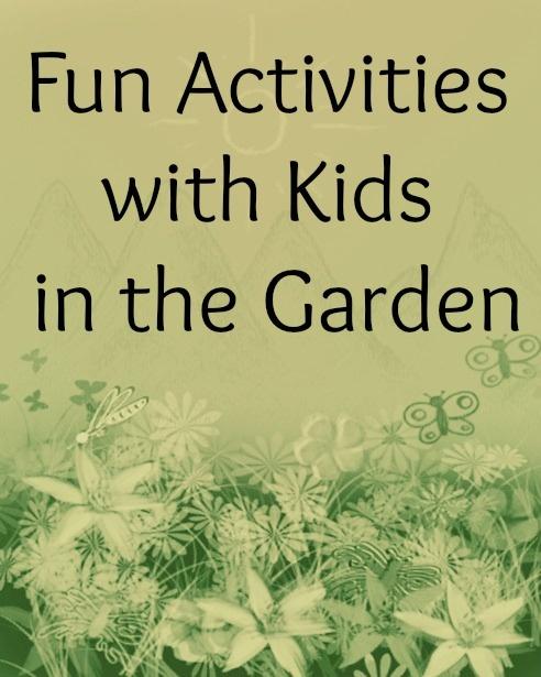 Fun Activities with Kids in the Garden