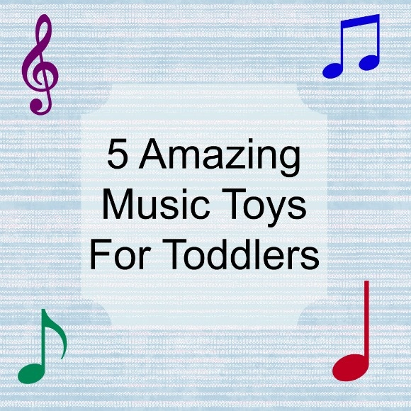 5 Amazing Music Toys for Toddlers
