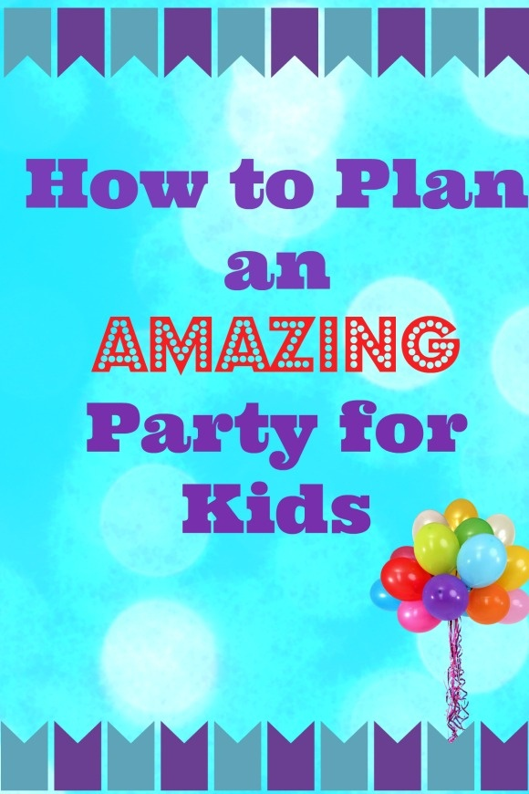 Plan an Amazing Party for Kids